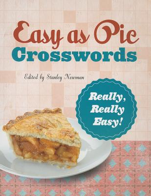 Easy as Pie Crosswords: Really, Really Easy! By Newman, Stanley (EDT)